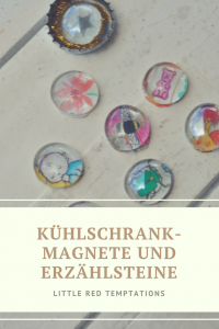 DIY Kühlschrankmagnete und Erzählsteine
