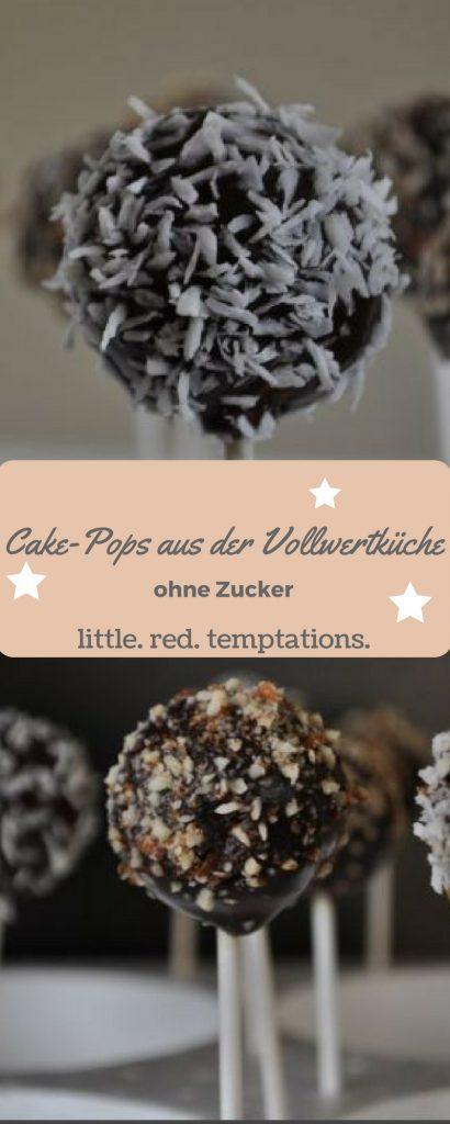 Cake-Pops aus der Vollwertküche - ohne Zucker und mit selbstgemachter Schokolade