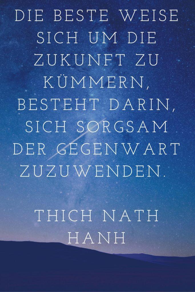 Zitat von Thich Nath Hanh über die Gegenwart und Zukunft